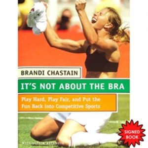 Brandi Chastain Autographed (It's Not About The Bra) Book