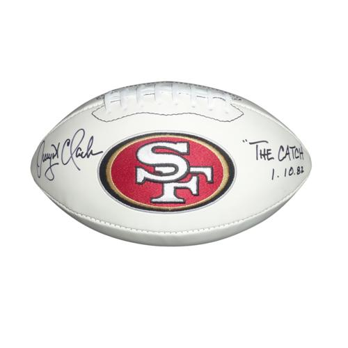 "Dwight Clark Autographed San Francisco 49ers Logo Football w/ ""The Catch 1/10/82"""