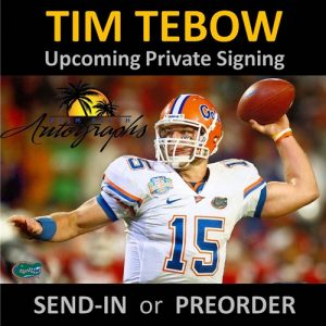 TIM TEBOW AUTOGRAPH - Customer Pre-Order or Send-In for Private Signing - July 26, 2017
